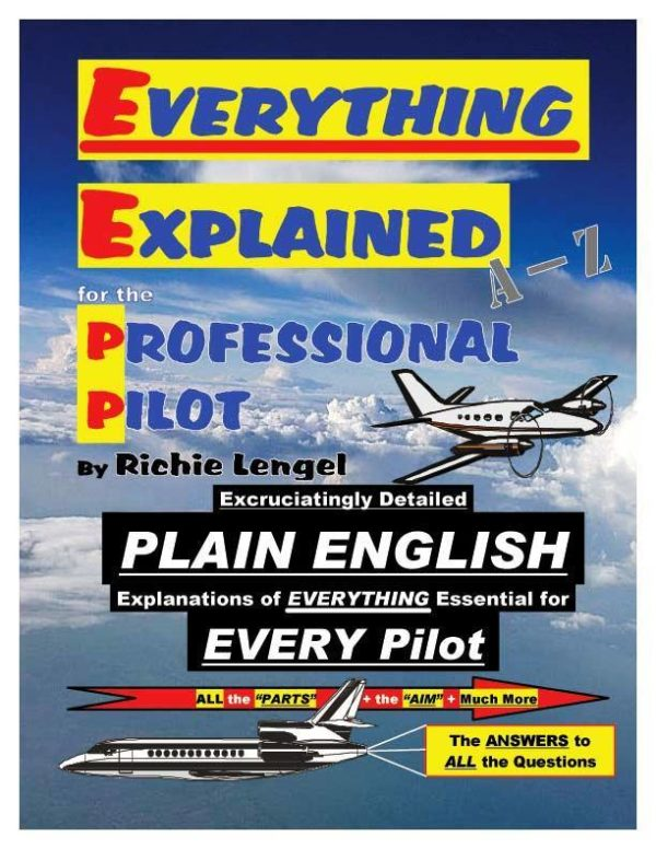 Everything Explained for the Professional Pilot: The Ultimate Aviation Reference Book!