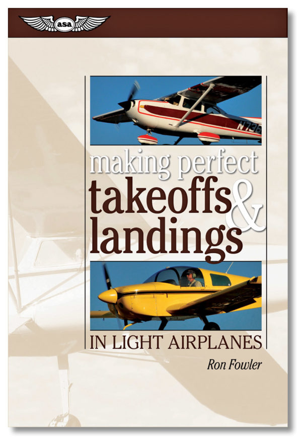 Learn how to develop total awareness for the situation, the airplane, and the self—and to convert that awareness into perfect takeoffs and landings.